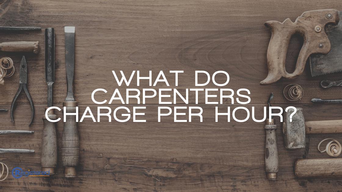 What Do Carpenters Per Hour?